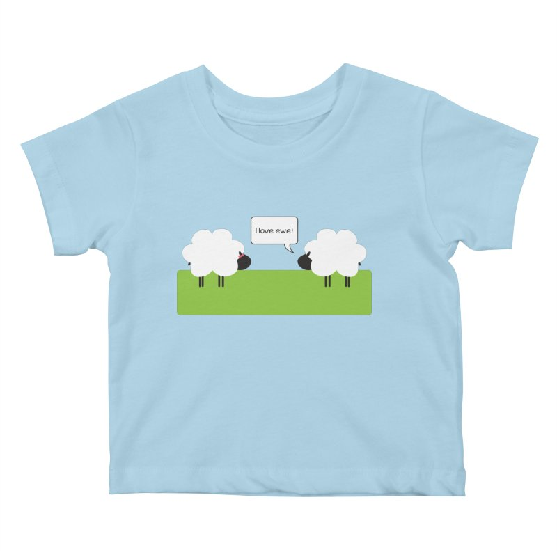 I Love Ewe Kids Baby T-Shirt by {mostly} Smiling Sticks