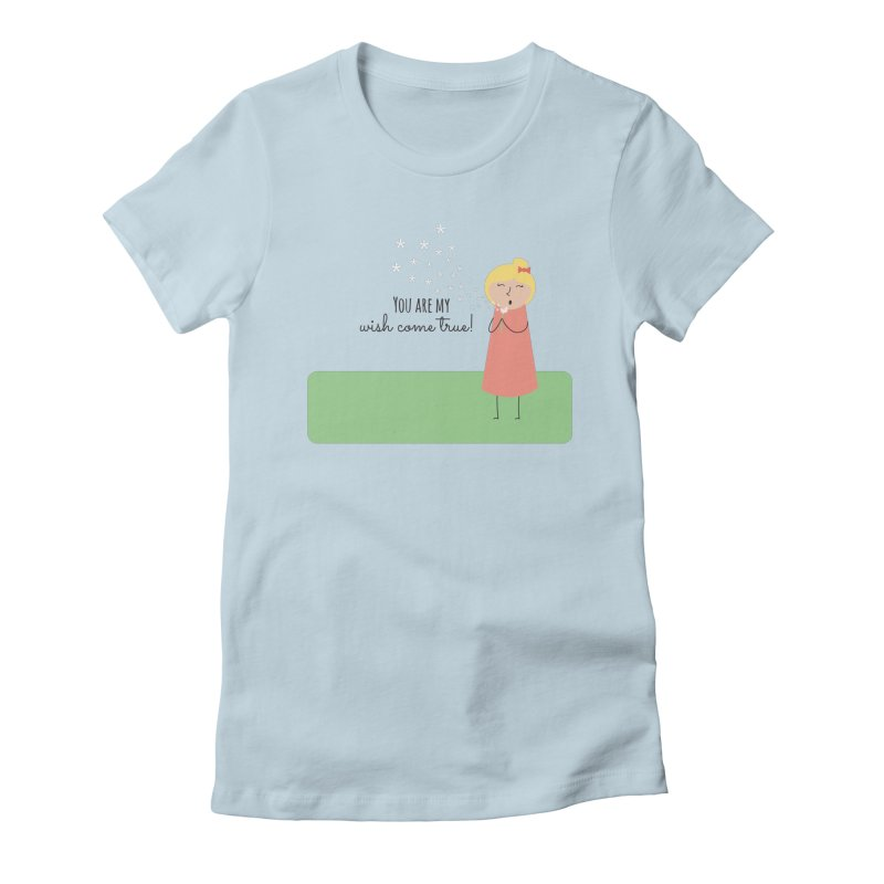 Wish Come True Women's T-Shirt by {mostly} Smiling Sticks