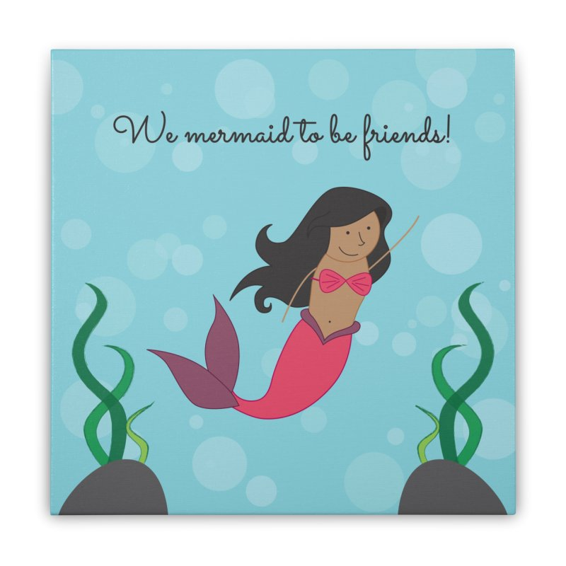 Mermaid Home Stretched Canvas by {mostly} Smiling Sticks