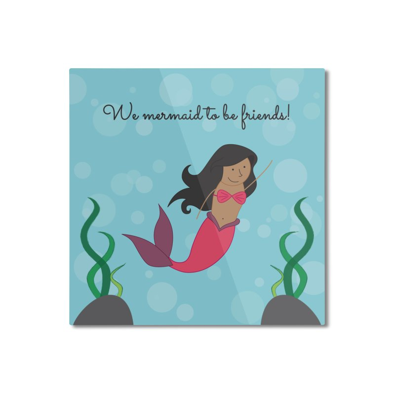 Mermaid Home Mounted Aluminum Print by {mostly} Smiling Sticks