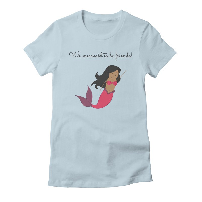 Mermaid Women's T-Shirt by {mostly} Smiling Sticks