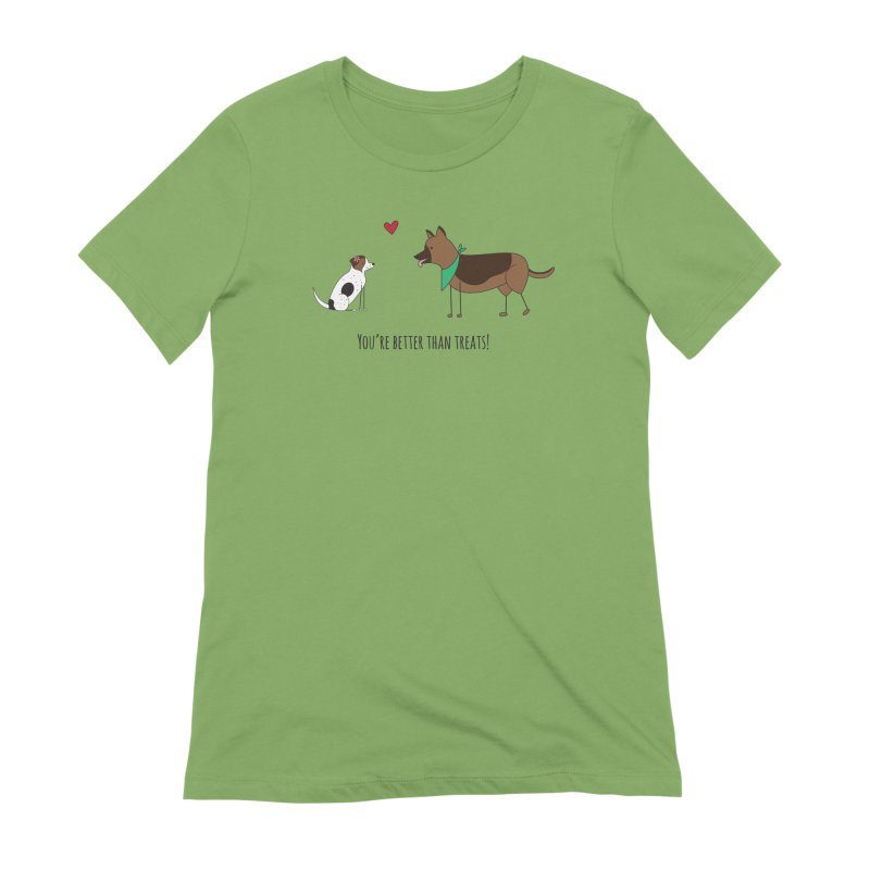 Better Than Treats Women's Extra Soft T-Shirt by {mostly} Smiling Sticks