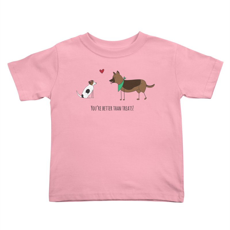 Better Than Treats Kids Toddler T-Shirt by {mostly} Smiling Sticks