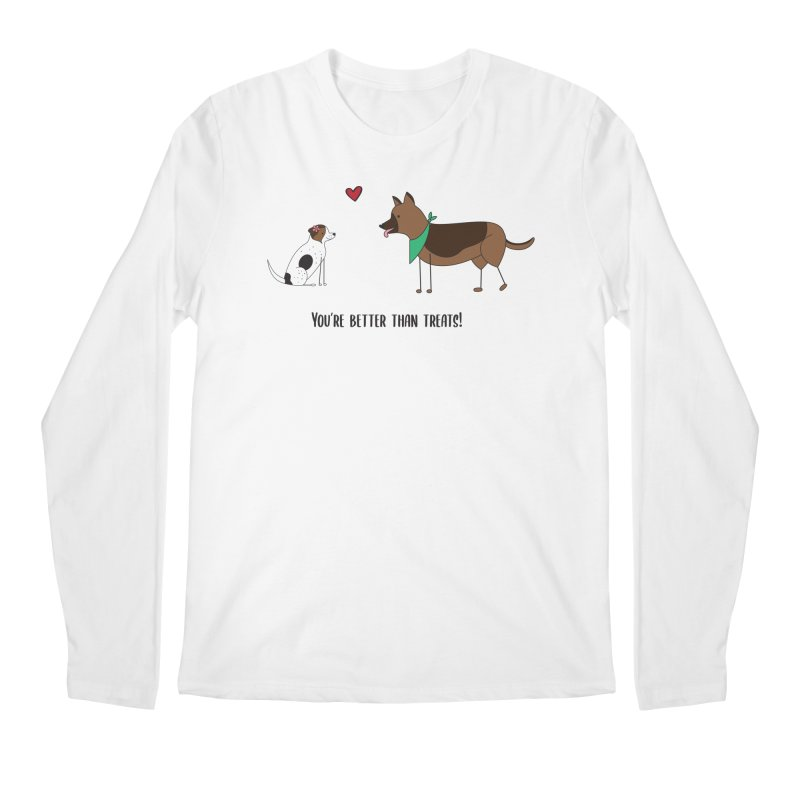 Better Than Treats Men's Longsleeve T-Shirt by {mostly} Smiling Sticks
