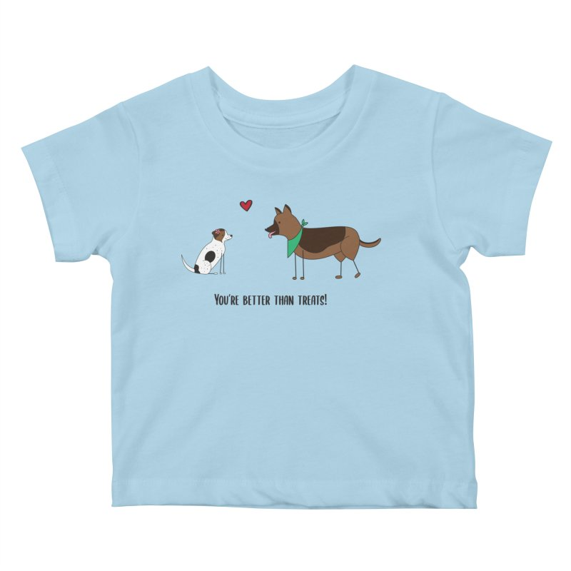 Better Than Treats Kids Baby T-Shirt by {mostly} Smiling Sticks
