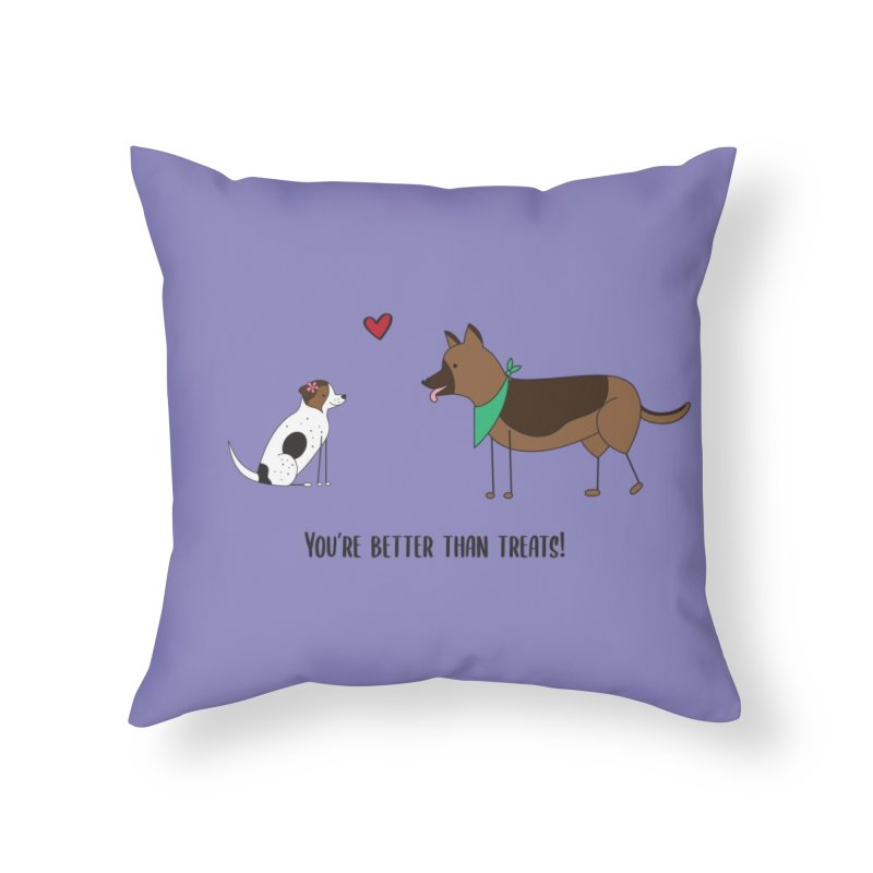 Better Than Treats Home Throw Pillow by {mostly} Smiling Sticks