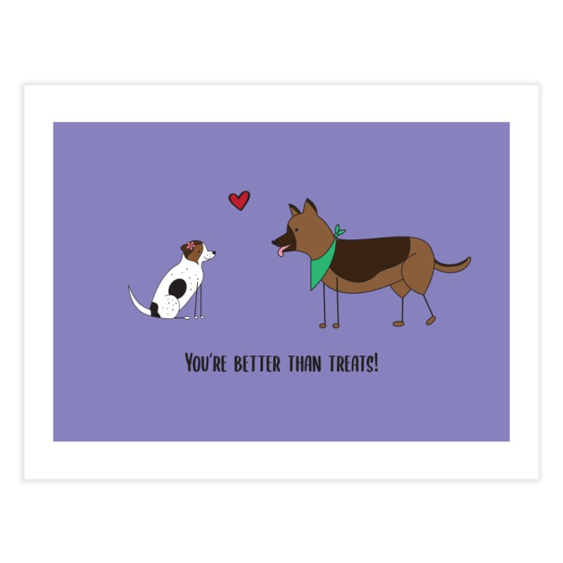 Better Than Treats Home Fine Art Print by {mostly} Smiling Sticks