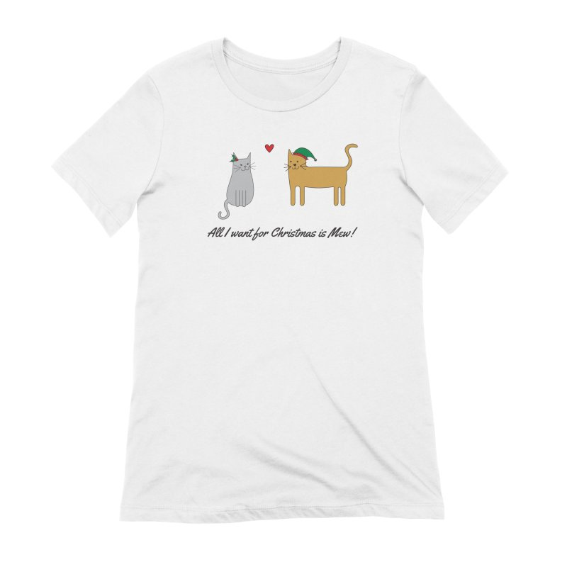 All I Want For Christmas Women's Extra Soft T-Shirt by {mostly} Smiling Sticks