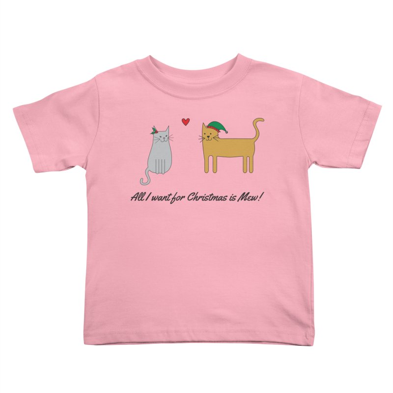 All I Want For Christmas Kids Toddler T-Shirt by {mostly} Smiling Sticks