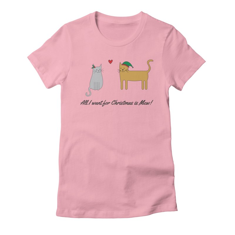 All I Want For Christmas Women's Fitted T-Shirt by {mostly} Smiling Sticks