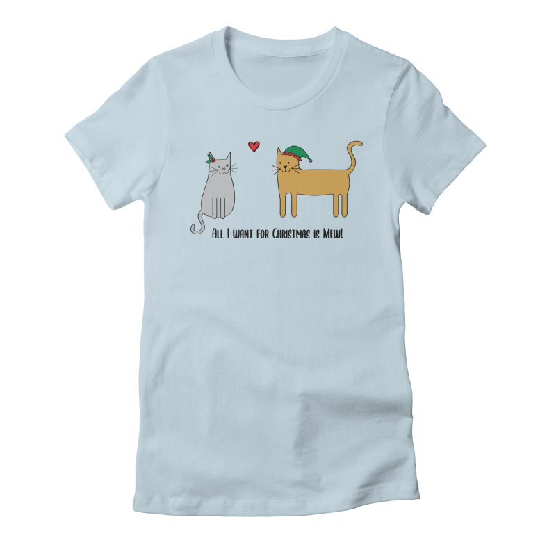 All I Want For Christmas Women's T-Shirt by {mostly} Smiling Sticks