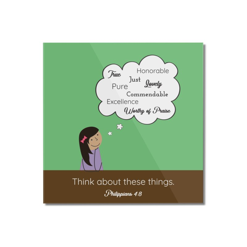 Think About These Things Home Mounted Acrylic Print by {mostly} Smiling Sticks
