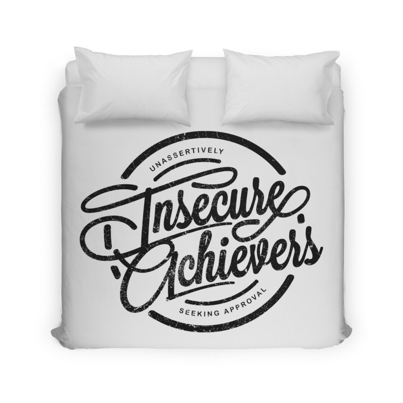 Insecure Achievers Home Duvet by smith's Artist Shop
