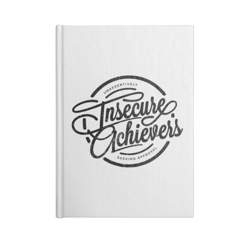 Insecure Achievers Accessories Notebook by smith's Artist Shop