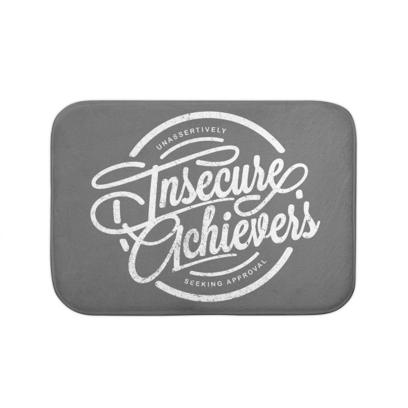 Insecure Achievers Home Bath Mat by smith's Artist Shop