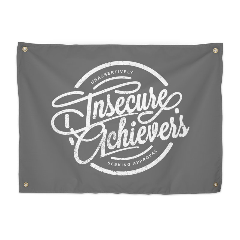 Insecure Achievers Home Tapestry by smith's Artist Shop