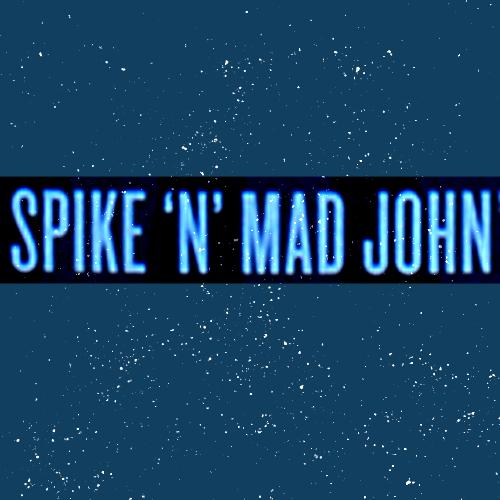 Spike-N-Mad-John