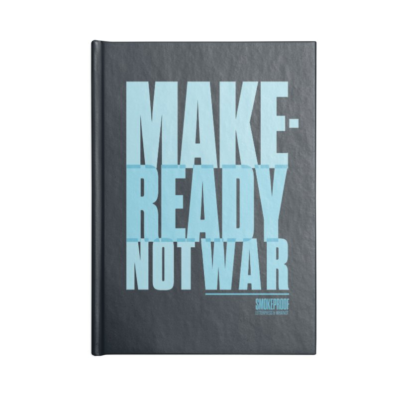Makeready Not War Accessories Notebook by Smokeproof