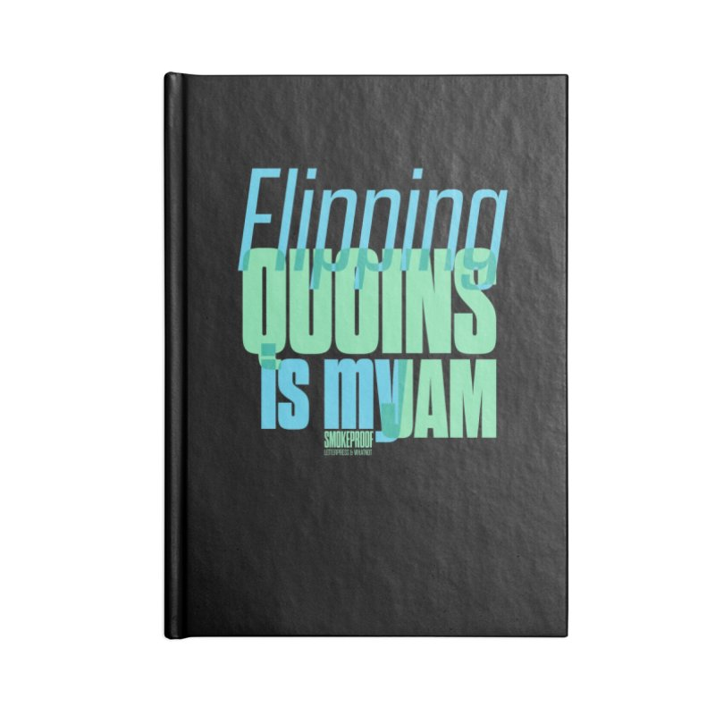 Flipping Quoins is My Jam Accessories Notebook by Smokeproof