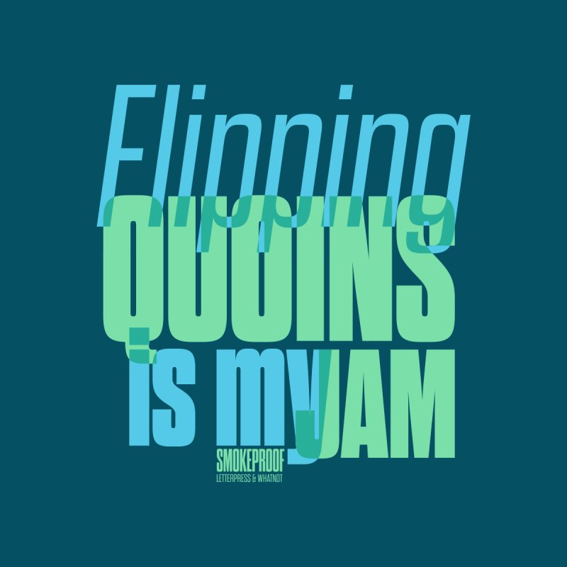 Flipping Quoins is My Jam Accessories Sticker by Smokeproof