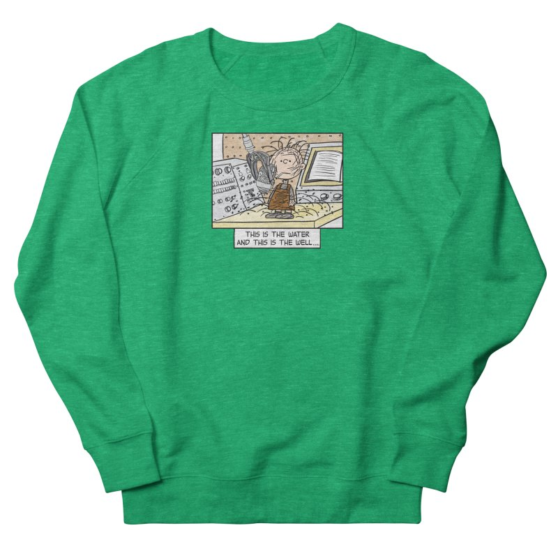 This is the Water and This is the Well Women's Sweatshirt by Smokeproof
