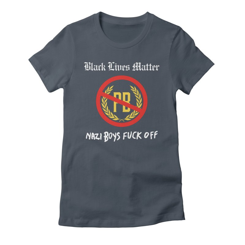 BLM Mashup: Nazi Boys F**k Off! Women's T-Shirt by Smokeproof