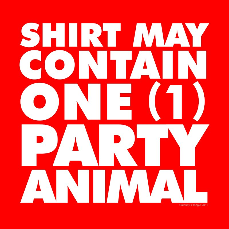 Shirt May Contain One Party Animal Men's T-Shirt by Smokey's Tangle