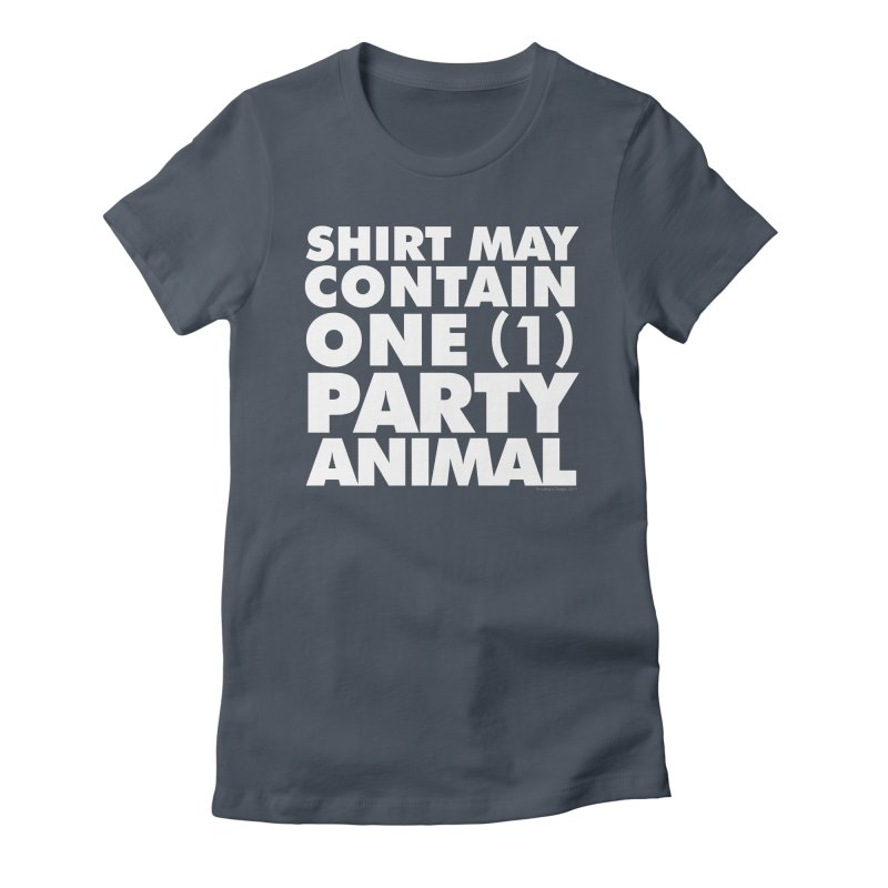 Shirt May Contain One Party Animal Women's T-Shirt by Smokey's Tangle