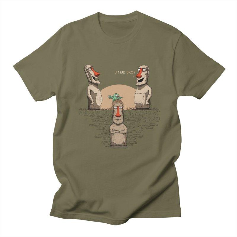 U mud bro? Men's T-Shirt by Gabriel Mihai Artist Shop