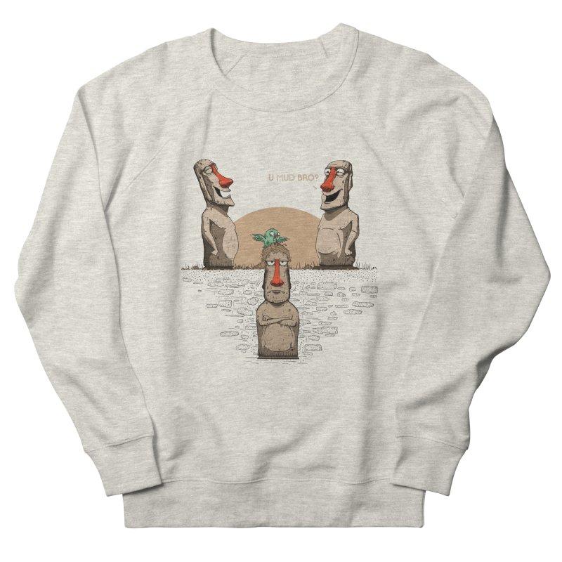 U mud bro? Women's French Terry Sweatshirt by Gabriel Mihai Artist Shop