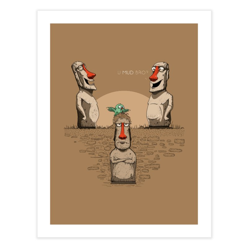 U mud bro? Home Fine Art Print by Gabriel Mihai Artist Shop