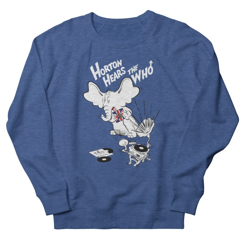 Horton Hears the Who Men's Sweatshirt by Snapcracklepop's Artist Shop