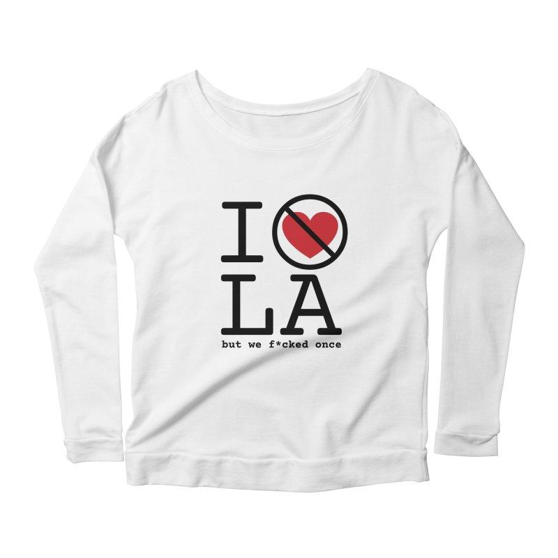 I Don't Love LA Women's Longsleeve T-Shirt by The Snapperama Shop