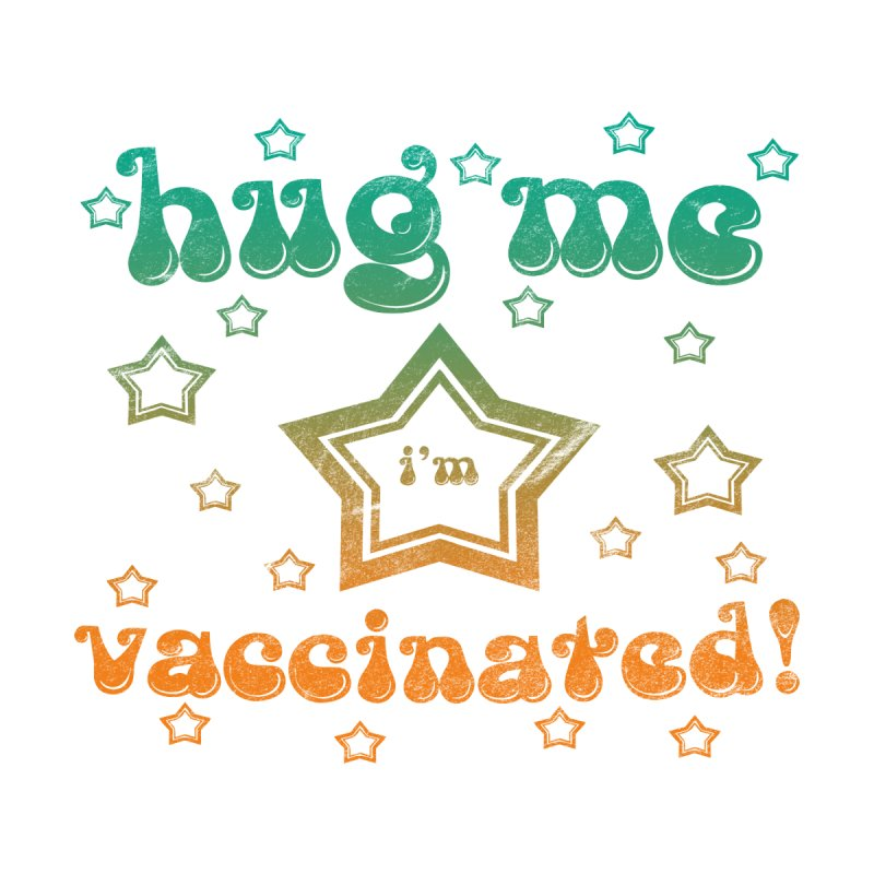 Hug Me I'm Vaccinated Men's T-Shirt by The Snapperama Shop