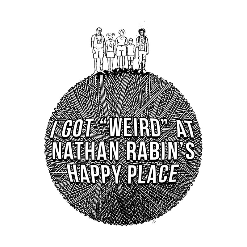 "I got ""Weird"" at Nathan Rabin's Happy Place Men's T-Shirt by Sobreiro's Shop"