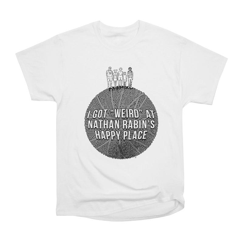 "I got ""Weird"" at Nathan Rabin's Happy Place Women's T-Shirt by Sobreiro's Shop"