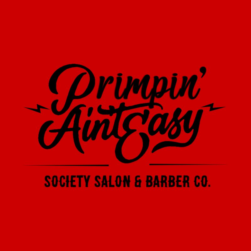 Primpin' (black) Men's T-Shirt by Society Salon & Barber Co.