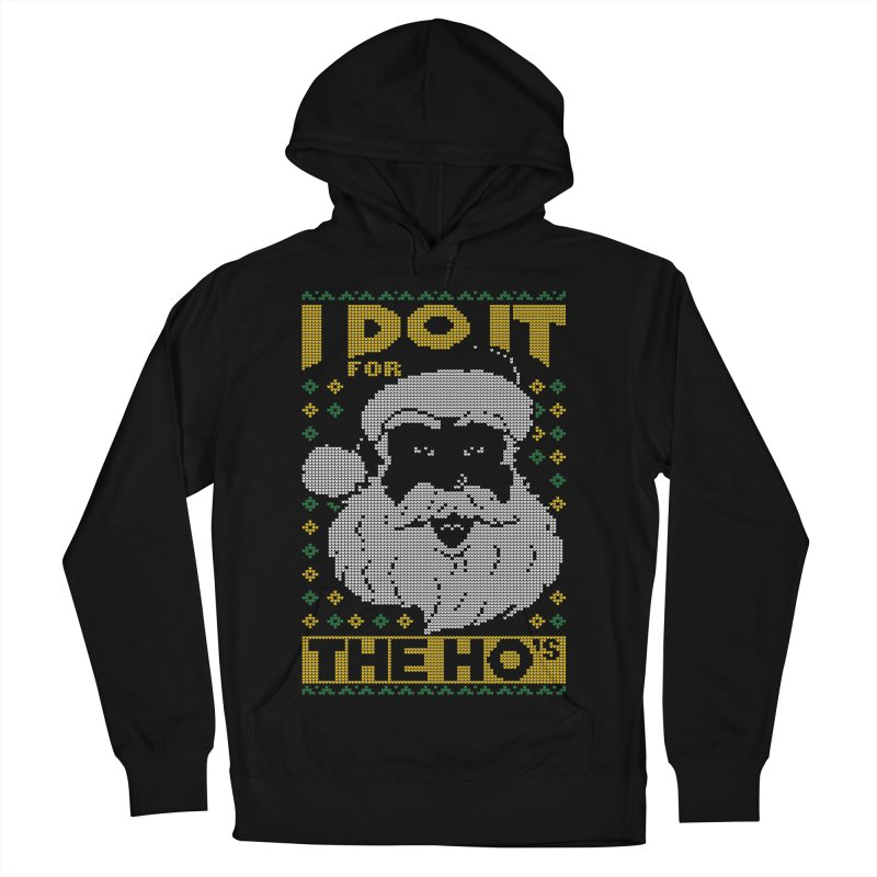 i do it for the hos funny santa claus ugly christmas sweater Women's French Terry Pullover Hoody by SOE
