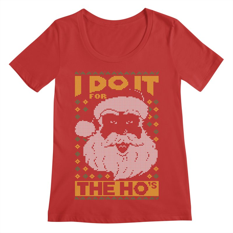 i do it for the hos funny santa claus ugly christmas sweater Women's Regular Scoop Neck by SOE