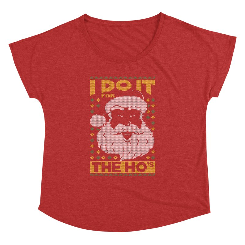 i do it for the hos funny santa claus ugly christmas sweater Women's Dolman Scoop Neck by SOE