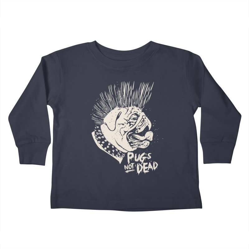 pug's not dead Kids Toddler Longsleeve T-Shirt by SOE