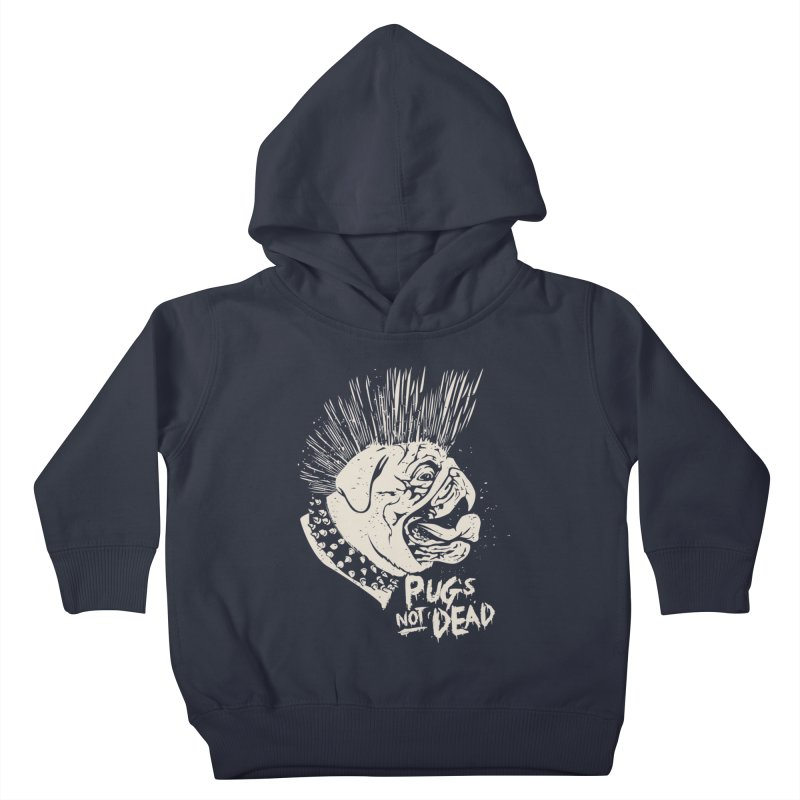pug's not dead Kids Toddler Pullover Hoody by SOE