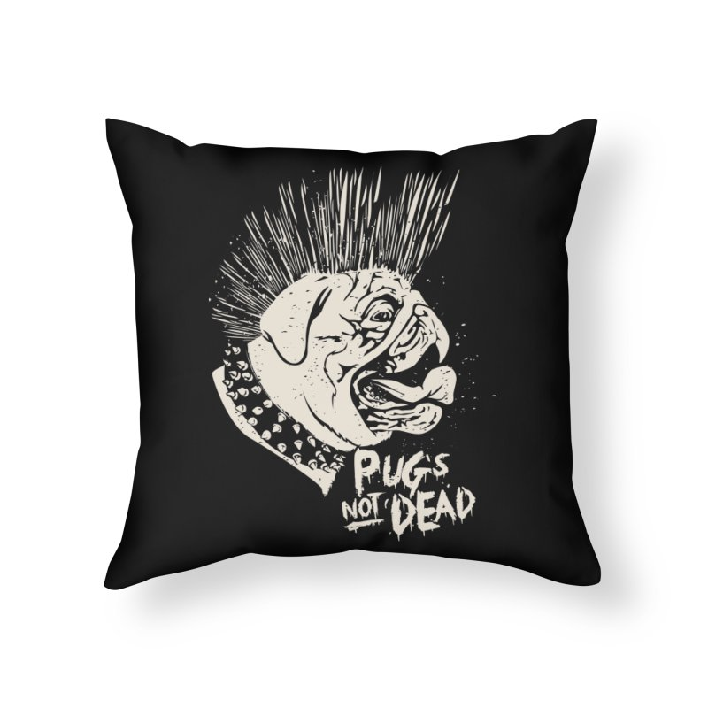 pug's not dead Home Throw Pillow by SOE