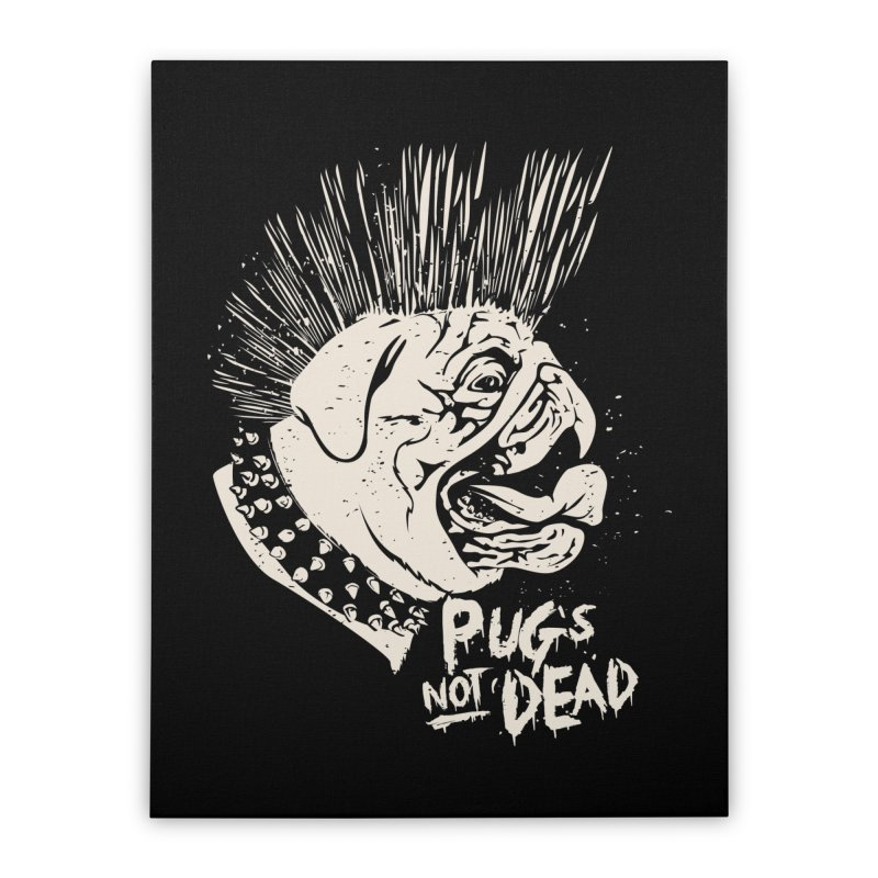 pug's not dead Home Stretched Canvas by SOE