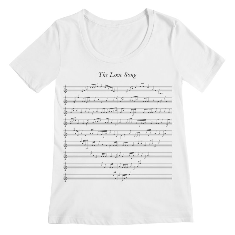 the love song Women's Regular Scoop Neck by SOE