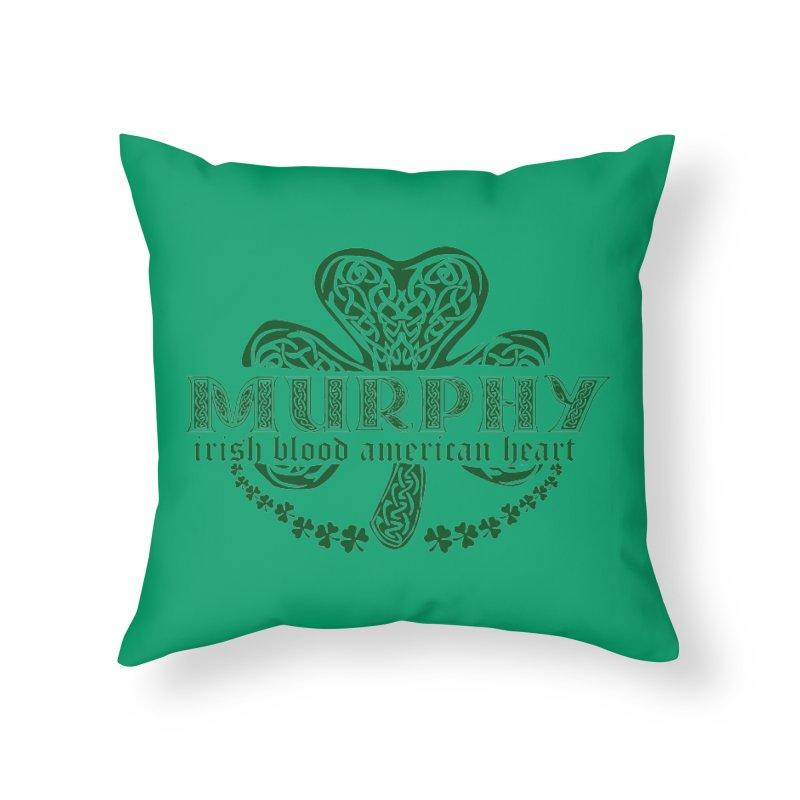 murphy irish proud american heart Home Throw Pillow by SOE