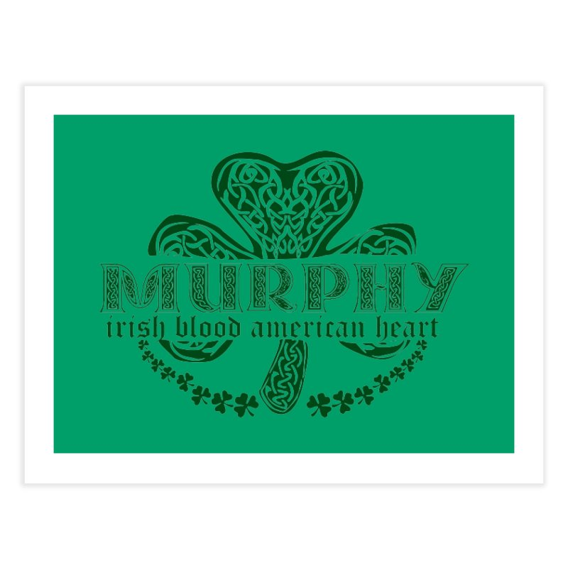 murphy irish proud american heart Home Fine Art Print by SOE
