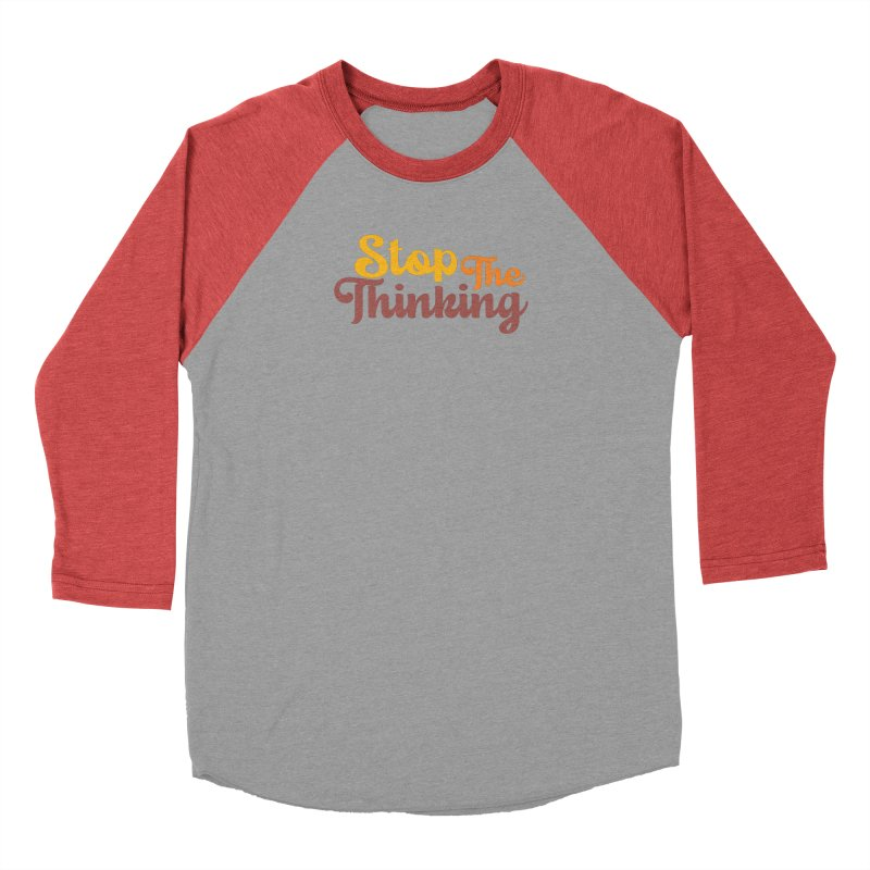 Stop The Thinking - Retro Font (Warm) Men's Longsleeve T-Shirt by Sofa City Sweetheart Discount Superstore