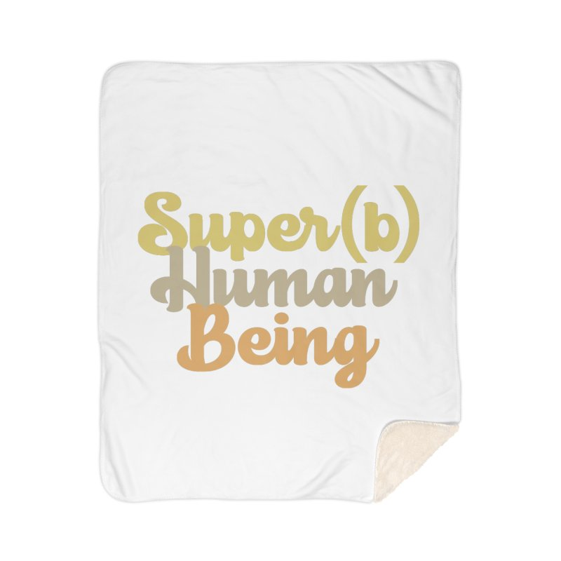 Super(b) Human Being! Home Blanket by Sofa City Sweetheart Discount Superstore