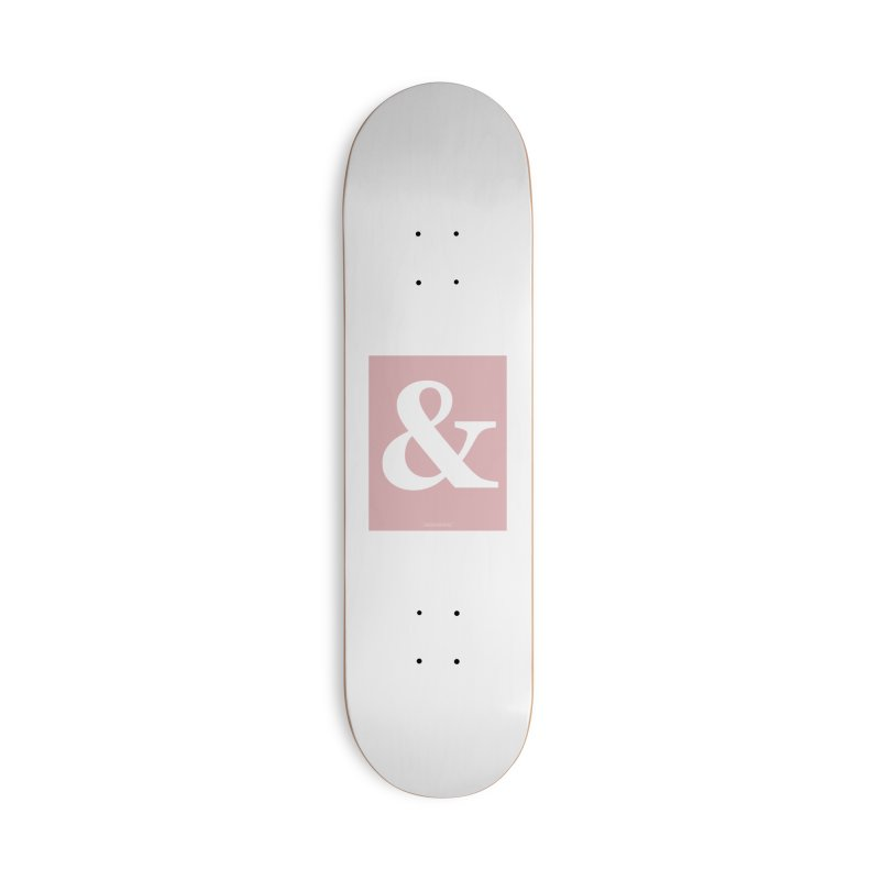 Ampersand pink Accessories Skateboard by Sofimartina's Artist Shop